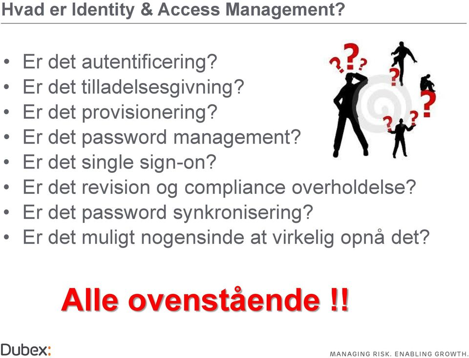 Er det password management? Er det single sign-on?