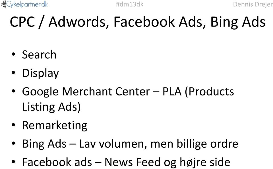 Listing Ads) Remarketing Bing Ads Lav volumen,