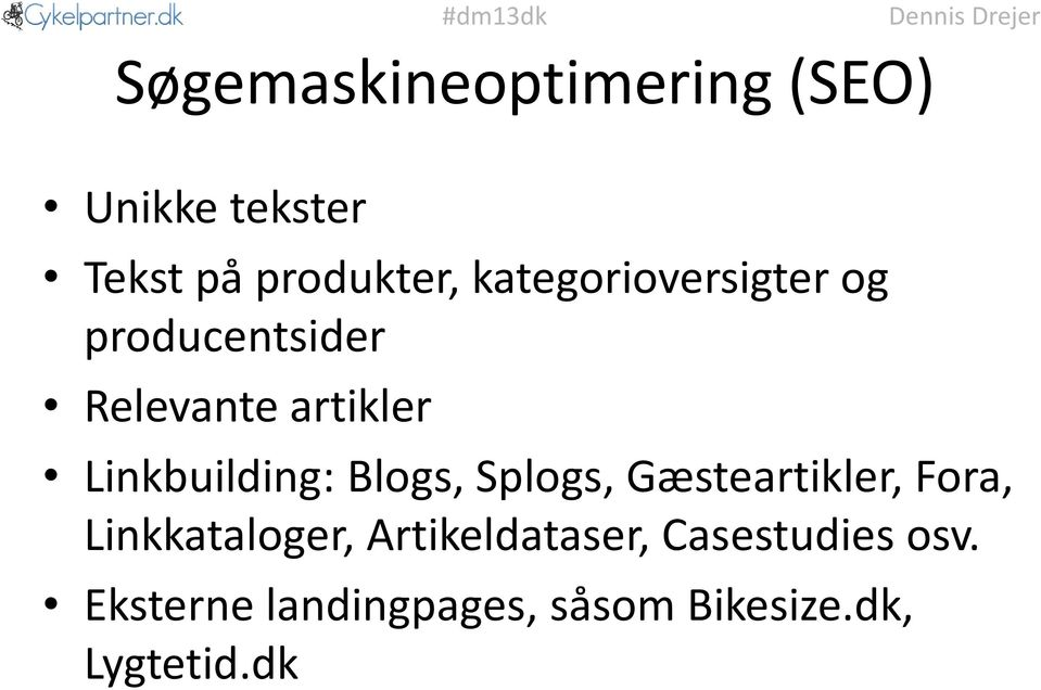 Linkbuilding: Blogs, Splogs, Gæsteartikler, Fora, Linkkataloger,