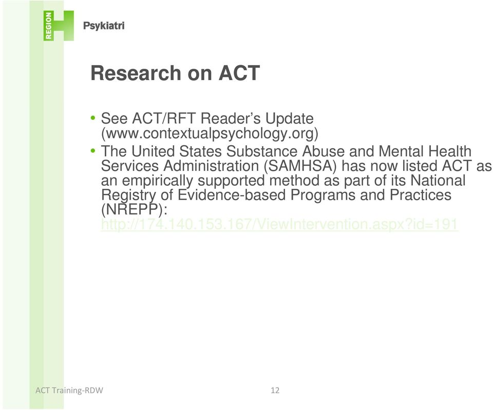 (SAMHSA) has now listed ACT as an empirically supported method as part of its National