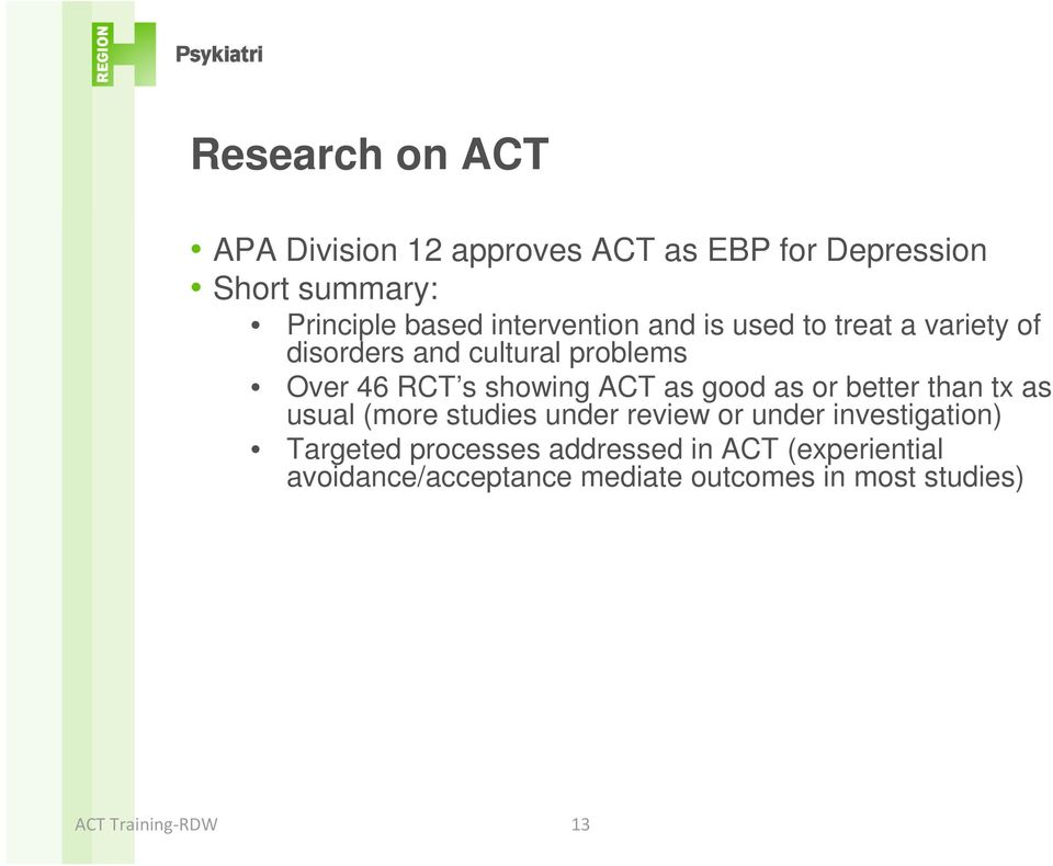 showing ACT as good as or better than tx as usual (more studies under review or under