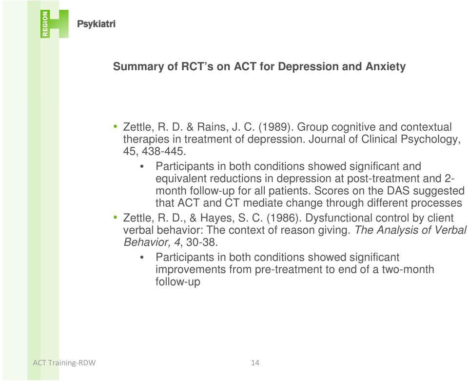 Participants in both conditions showed significant and equivalent reductions in depression at post-treatment and 2- month follow-up for all patients.