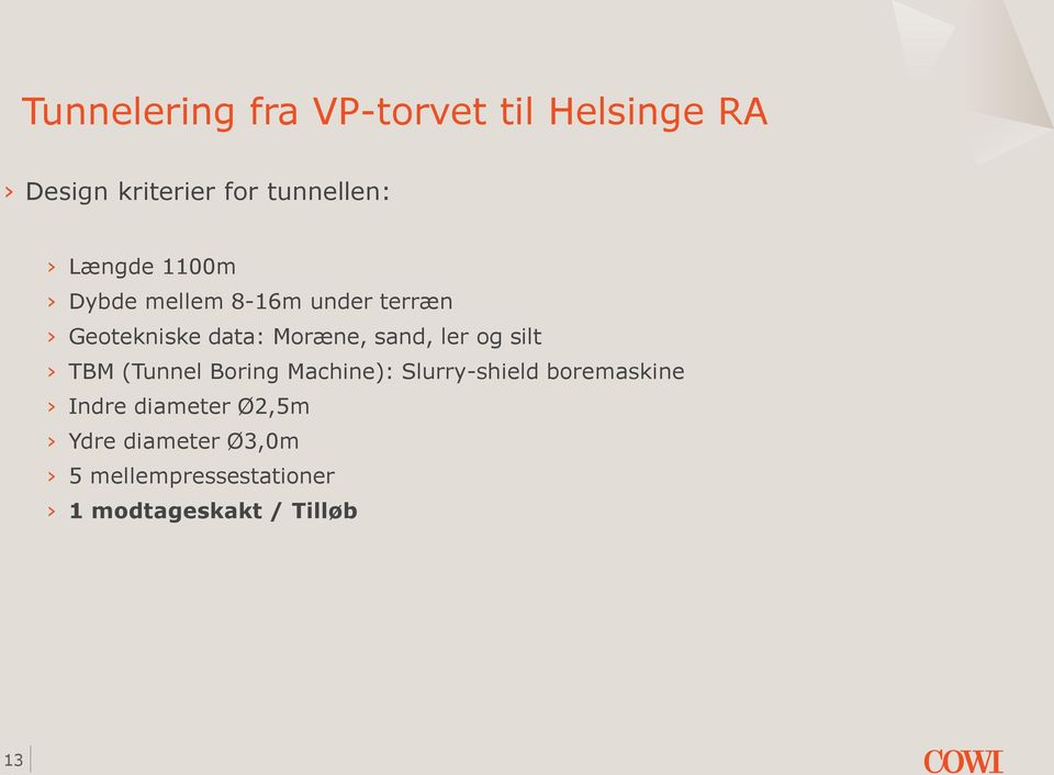 ler og silt TBM (Tunnel Boring Machine): Slurry-shield boremaskine Indre