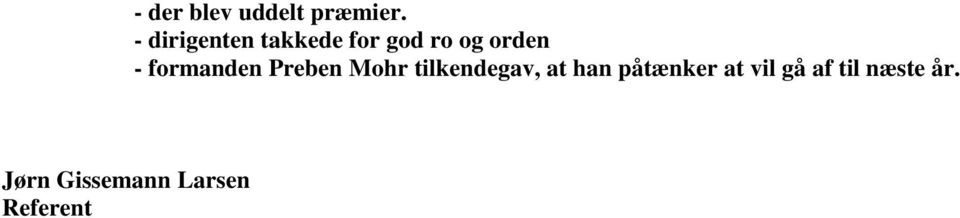 - dirigenten takkede for god ro og orden -