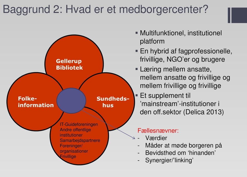 mellem ansatte og frivillige og mellem frivillige og frivillige Et supplement til mainstream -institutioner i den off.