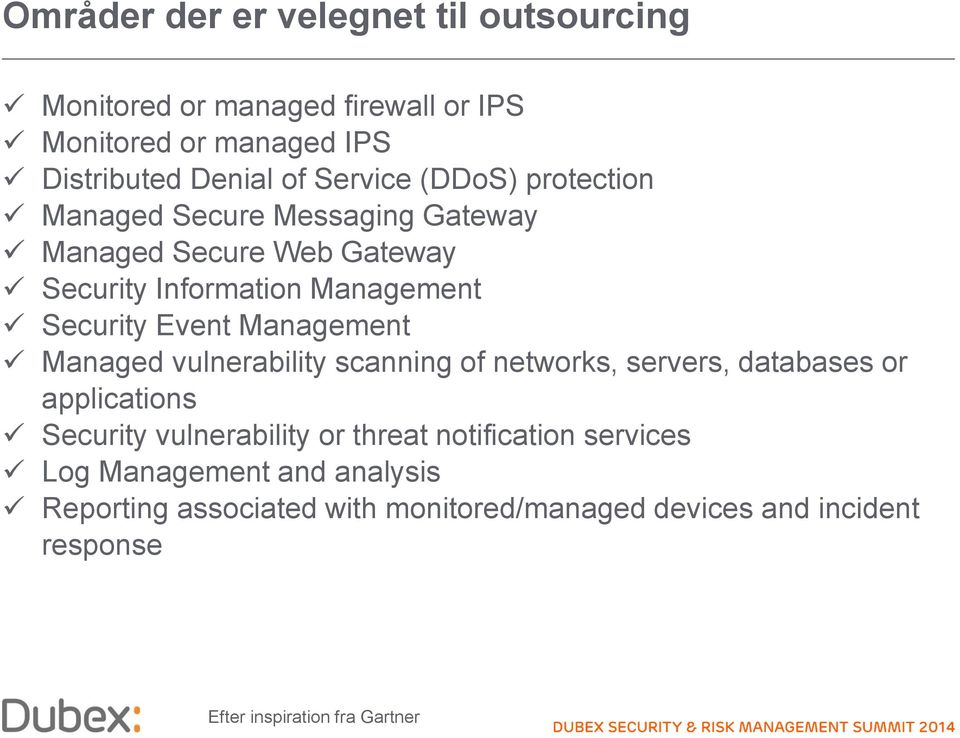 Management Managed vulnerability scanning of networks, servers, databases or applications Security vulnerability or threat