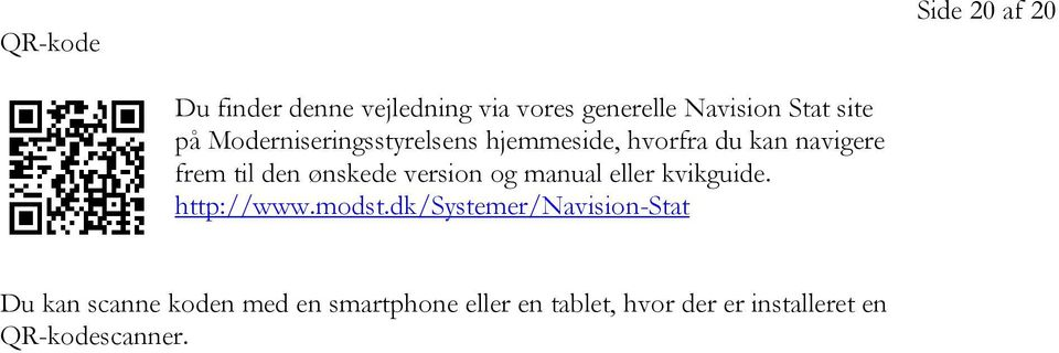 ønskede version og manual eller kvikguide. http://www.modst.