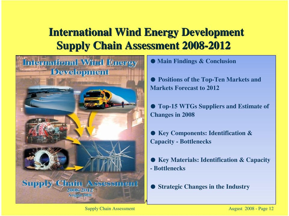 in 2008 Key Components: Identification & Capacity - Bottlenecks Key Materials: Identification & Capacity -