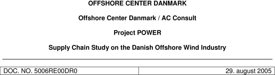 Study on the Danish Offshore Wind