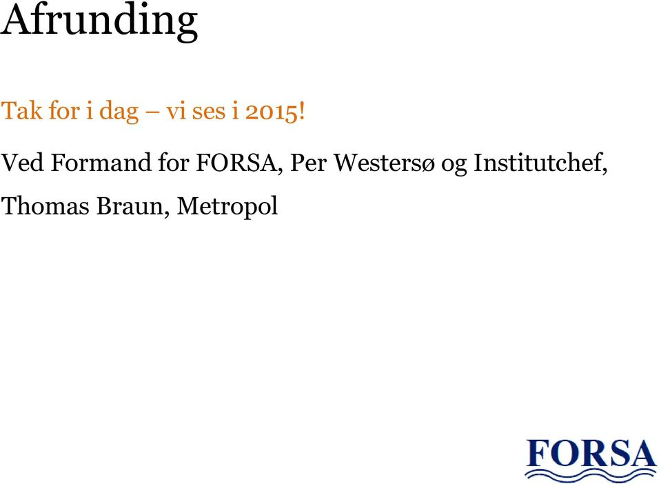 Ved Formand for FORSA, Per