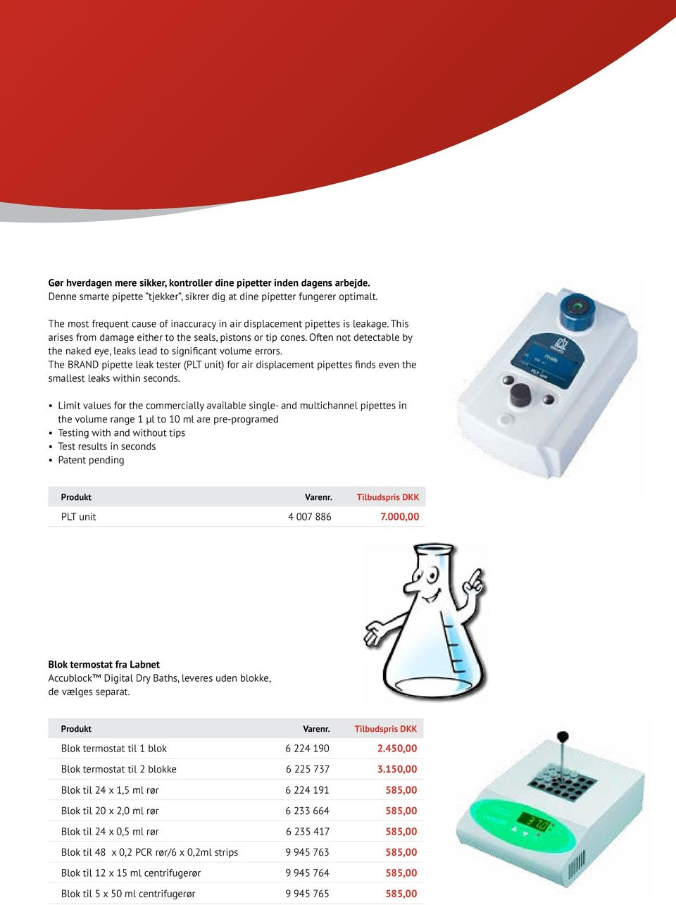 Often not detectable by the naked eye, leaks lead to significant volume errors. The BRAND pipette leak tester (PLT unit) for air displacement pipettes finds even the smallest leaks within seconds.