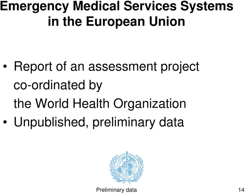 project co-ordinated by the World Health