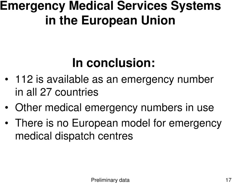 countries Other medical emergency numbers in use There is no