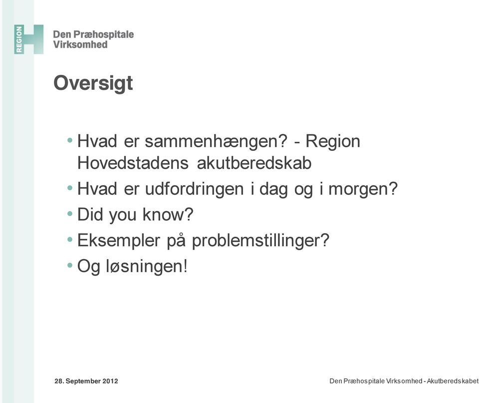 udfordringen i dag og i morgen? Did you know?
