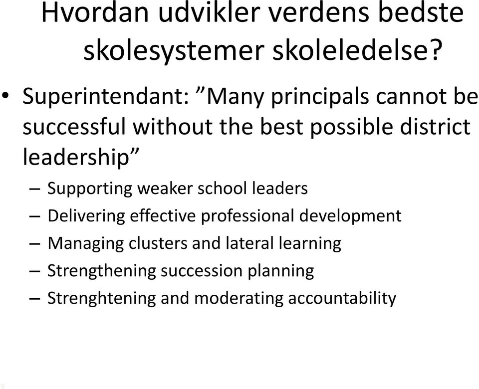 leadership Supporting weaker school leaders Delivering effective professional