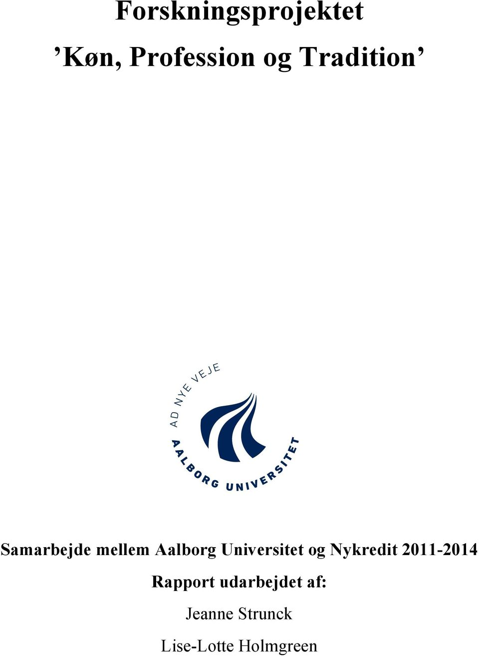 Universitet og Nykredit 2011-2014 Rapport
