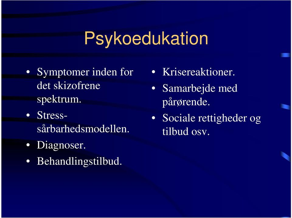 Diagnoser. Behandlingstilbud. Krisereaktioner.
