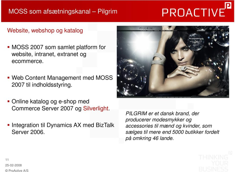 Online katalog og e-shop med Commerce Server 2007 og Silverlight. Integration til Dynamics AX med BizTalk Server 2006.