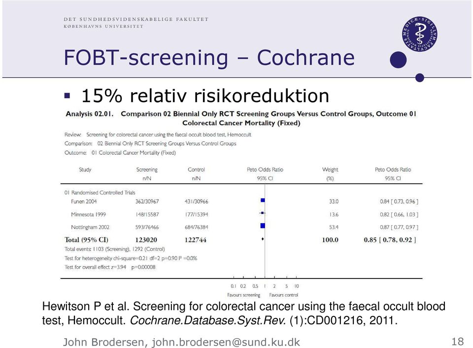 Screening for colorectal cancer using the faecal occult