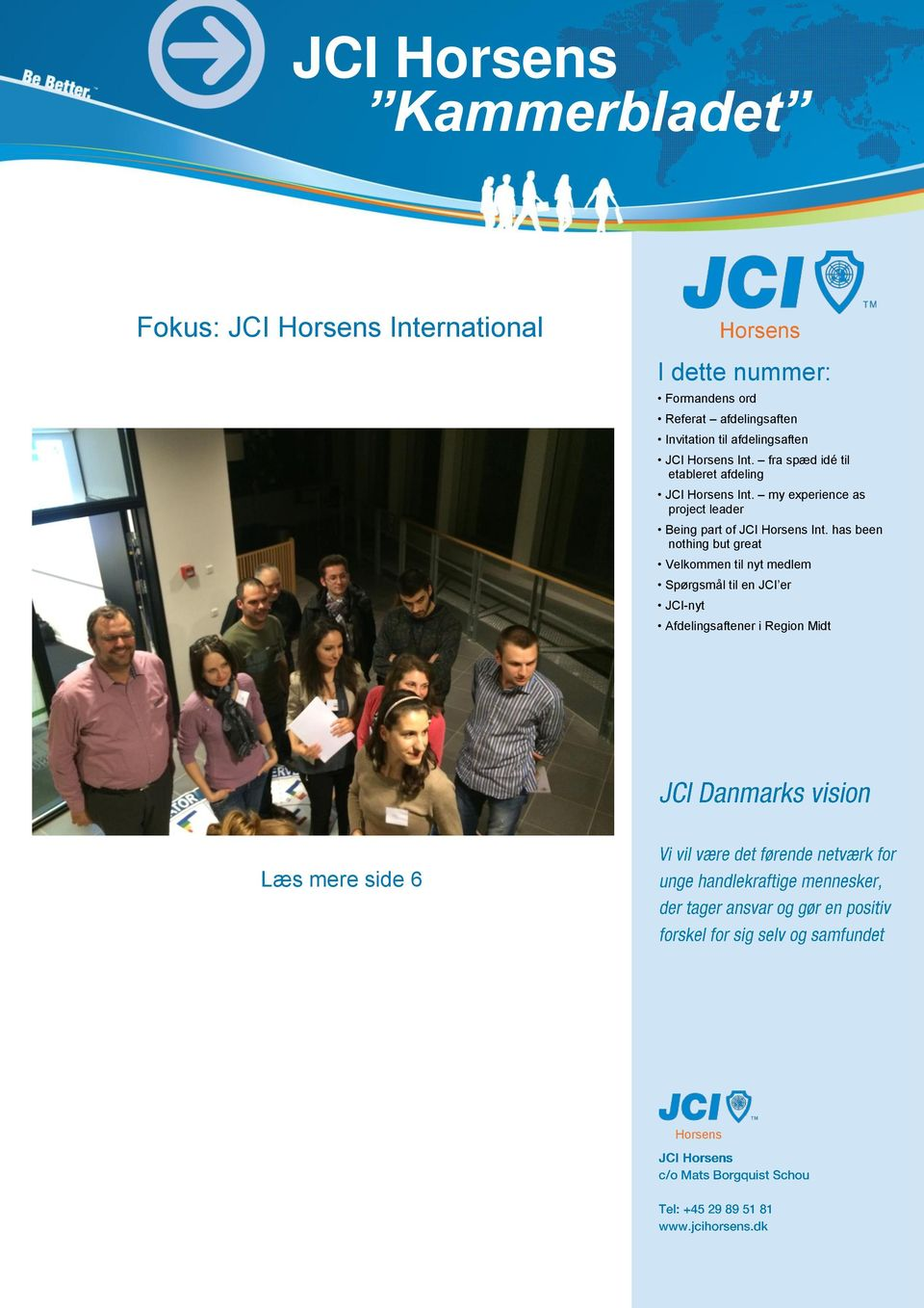 my experience as project leader Being part of JCI Int.