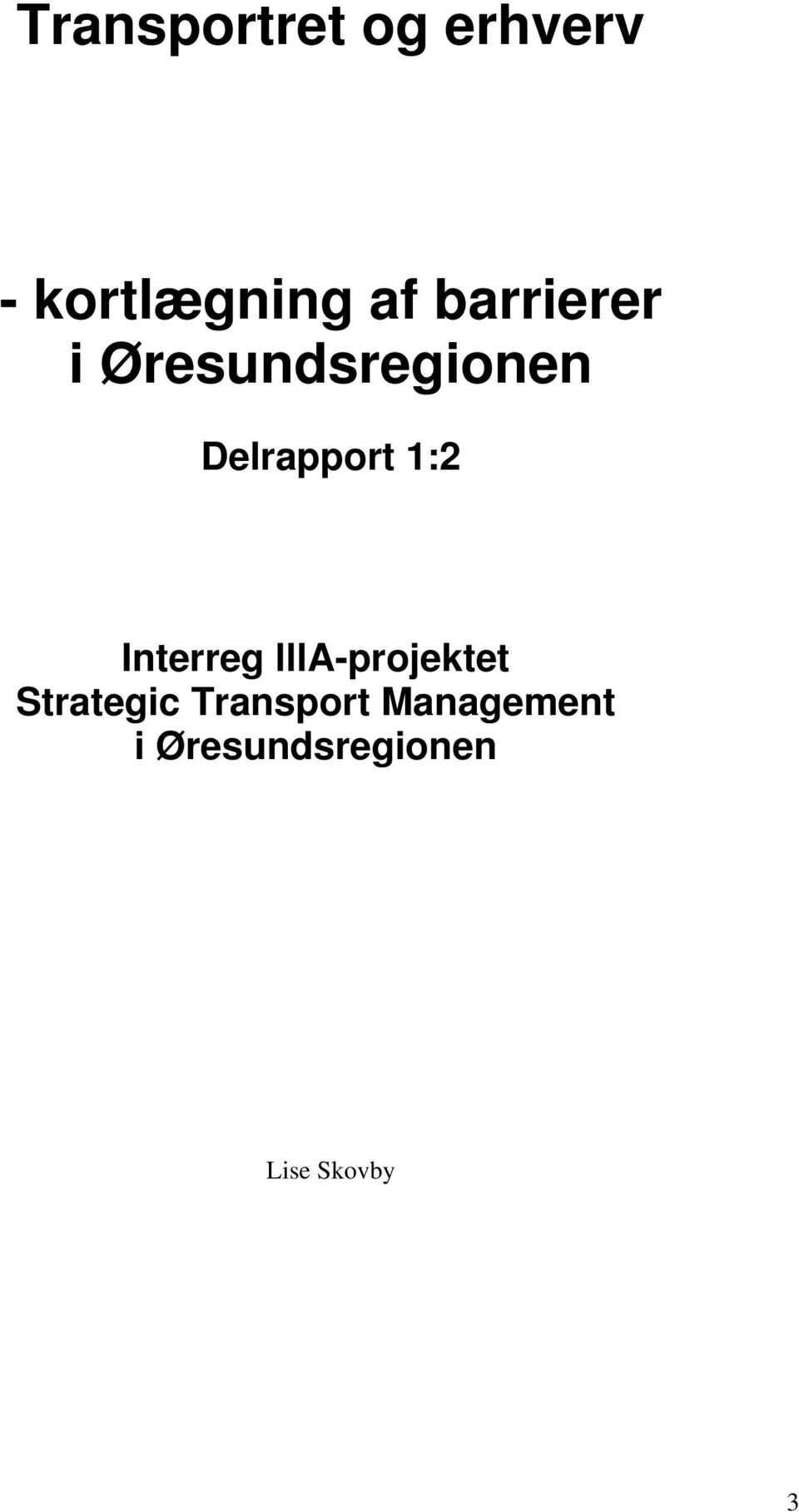 1:2 Interreg llla-projektet Strategic