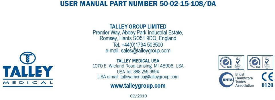 sales@talleygroup.com TALLEY MEDICAL USA 1070 E.