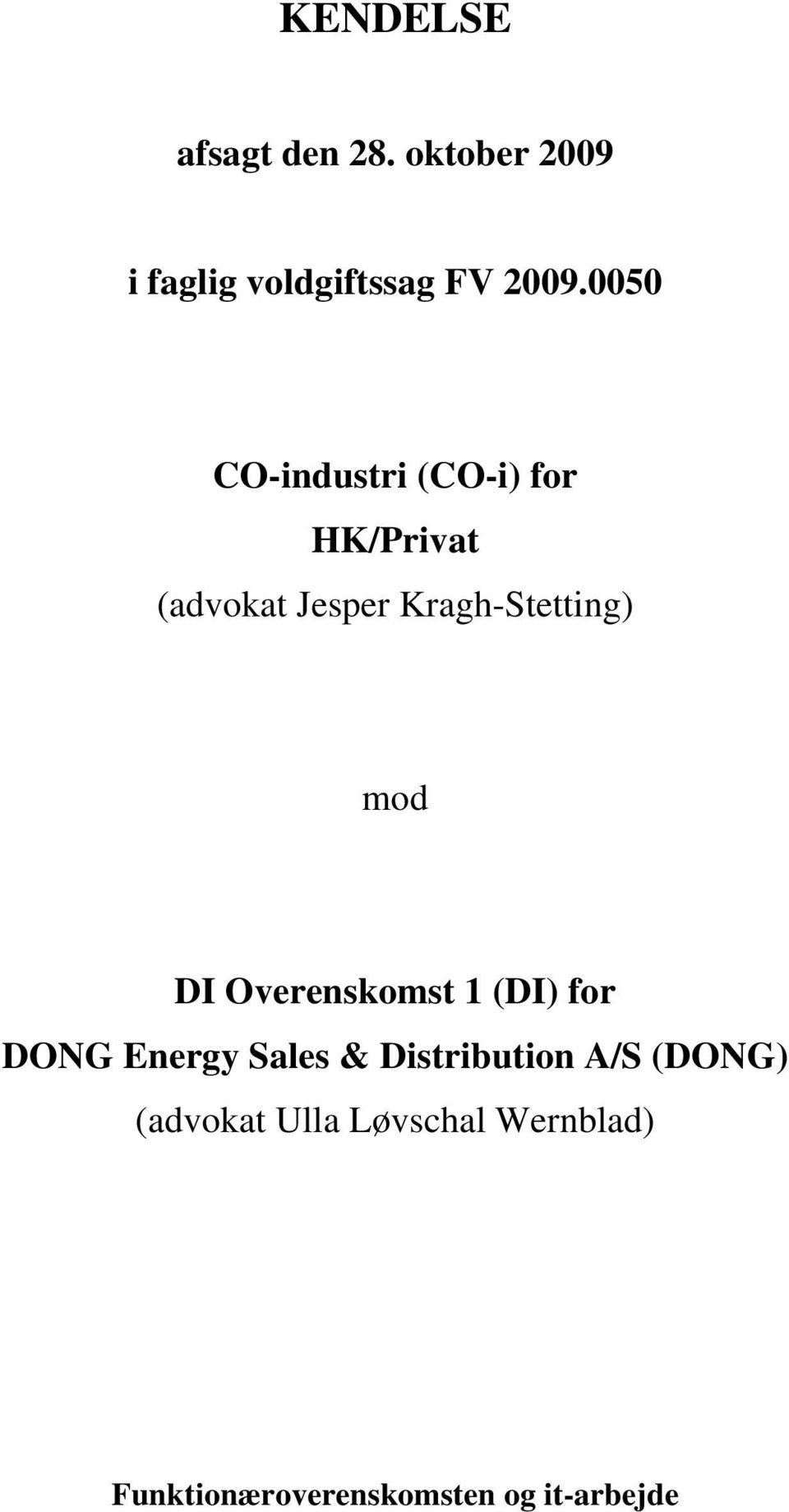mod DI Overenskomst 1 (DI) for DONG Energy Sales & Distribution A/S