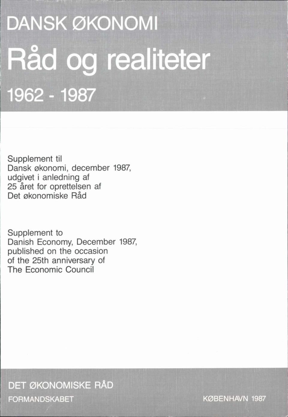 Supplement to Danish Economy, December 1987, published on the occasion of the