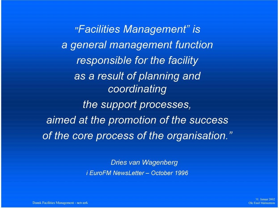 processes, aimed at the promotion of the success of the core process