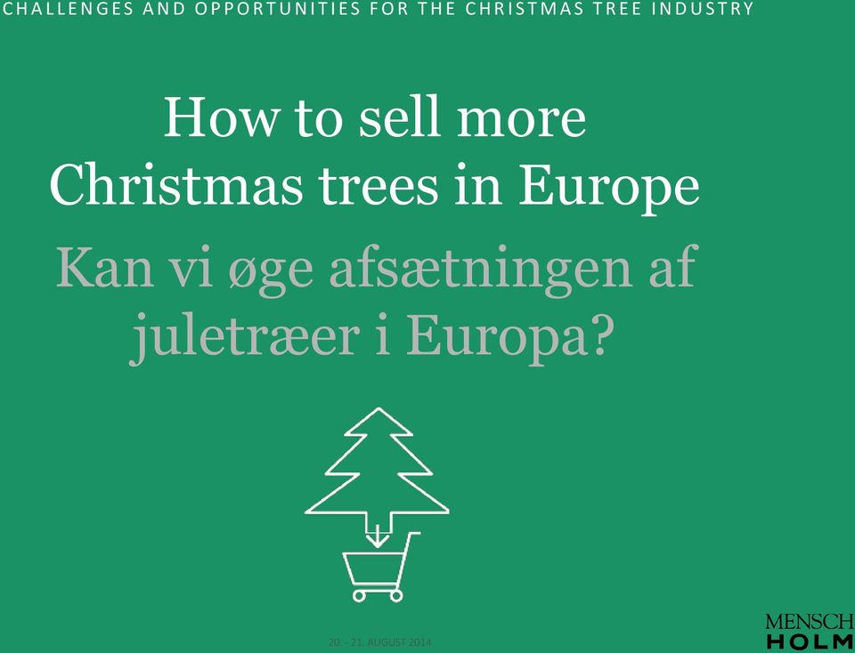 How to sell more Christmas trees in Europe Kan vi øge