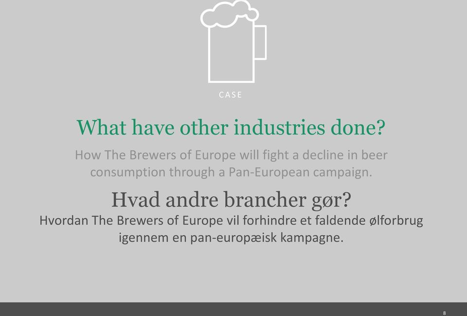 through a Pan-European campaign. Hvad andre brancher gør?