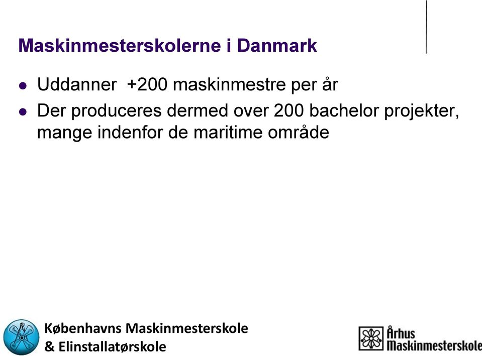 produceres dermed over 200 bachelor