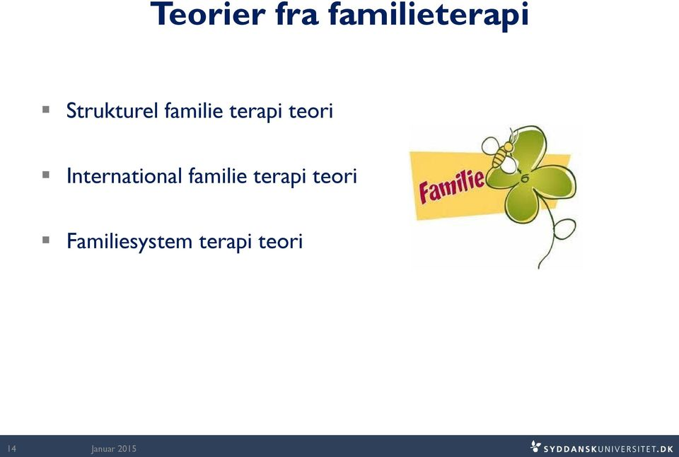 teori International familie