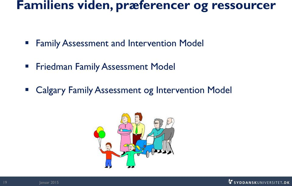 Intervention Model Friedman Family