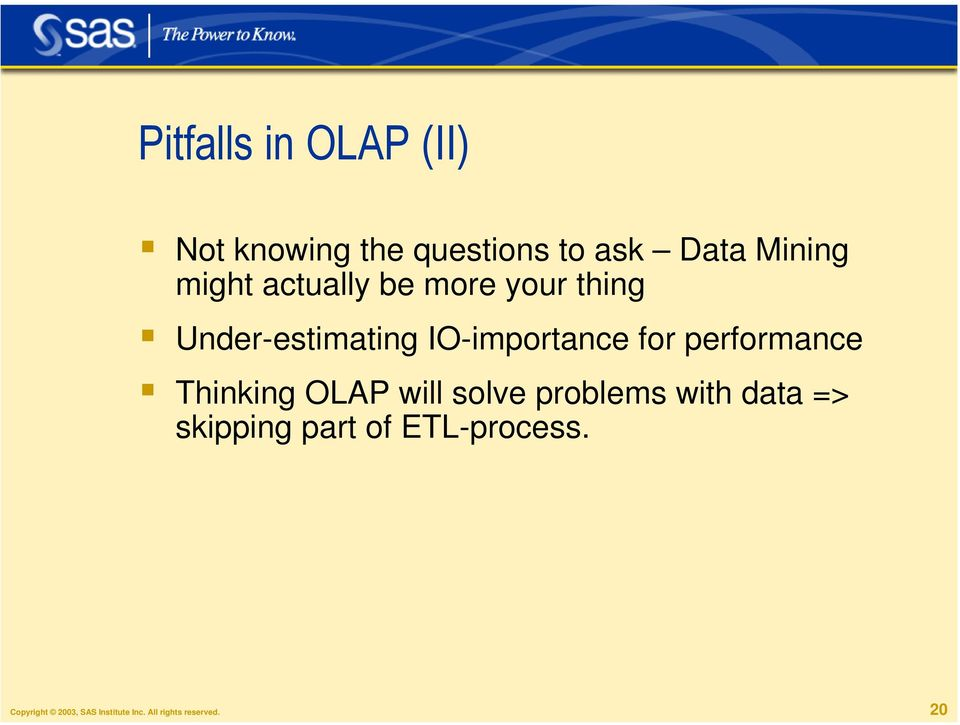 performance Thinking OLAP will solve problems with data => skipping