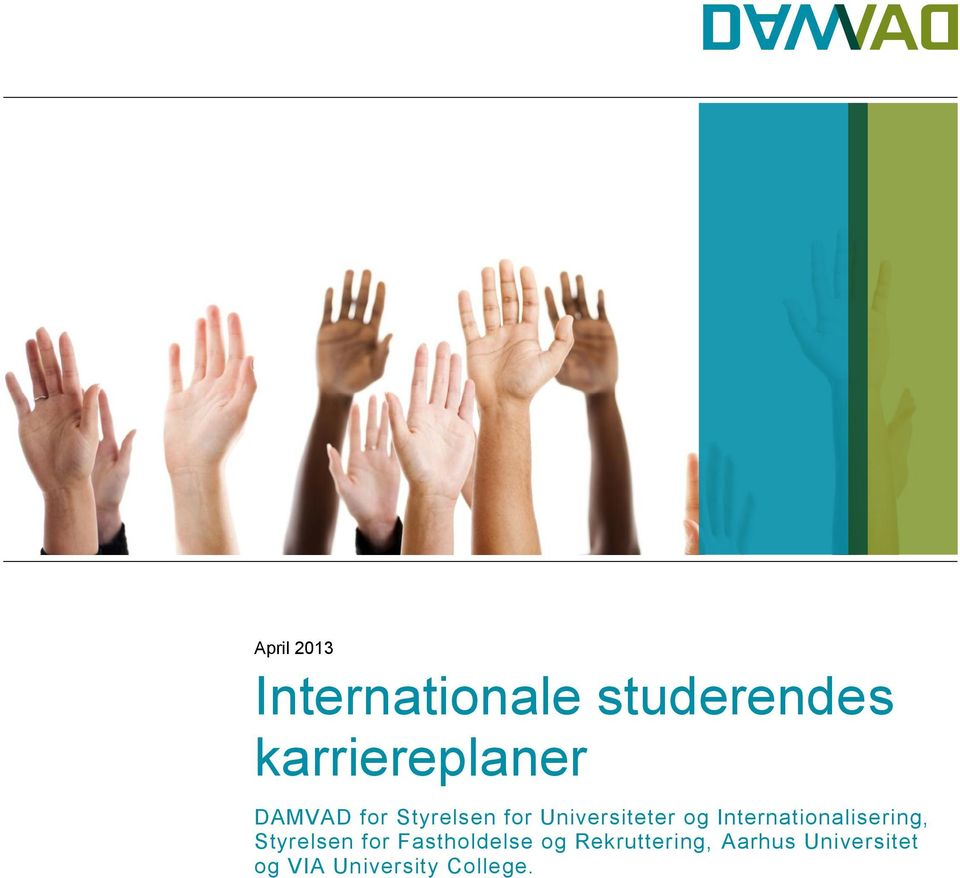 Universiteter og Internationalisering, Styrelsen