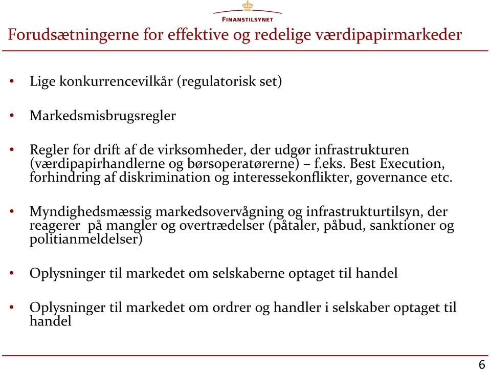 Best Execution, forhindring af diskrimination og interessekonflikter, governance etc.