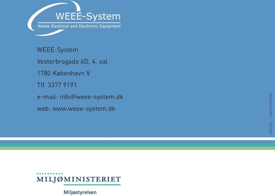 3377 9191 e-mail: info@weee-system.