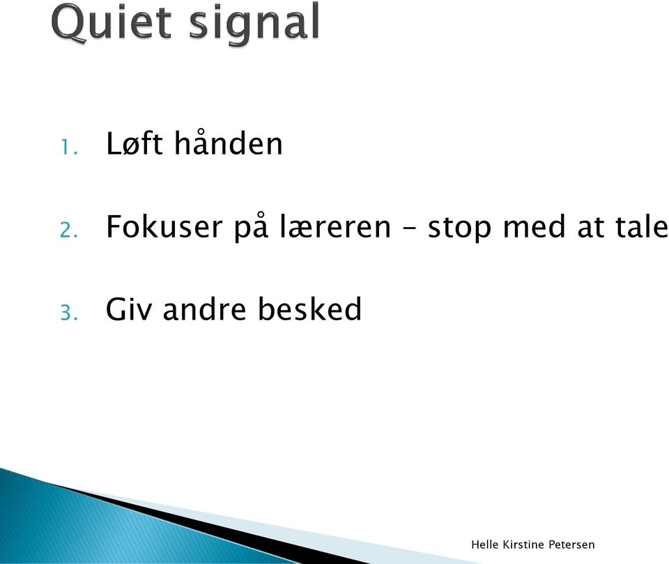 stop med at tale 3.