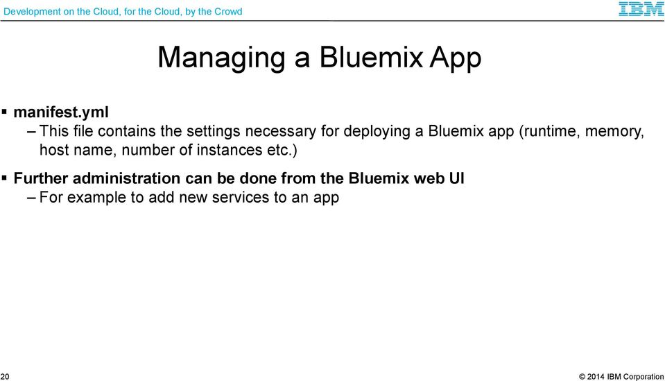 Bluemix app (runtime, memory, host name, number of instances etc.