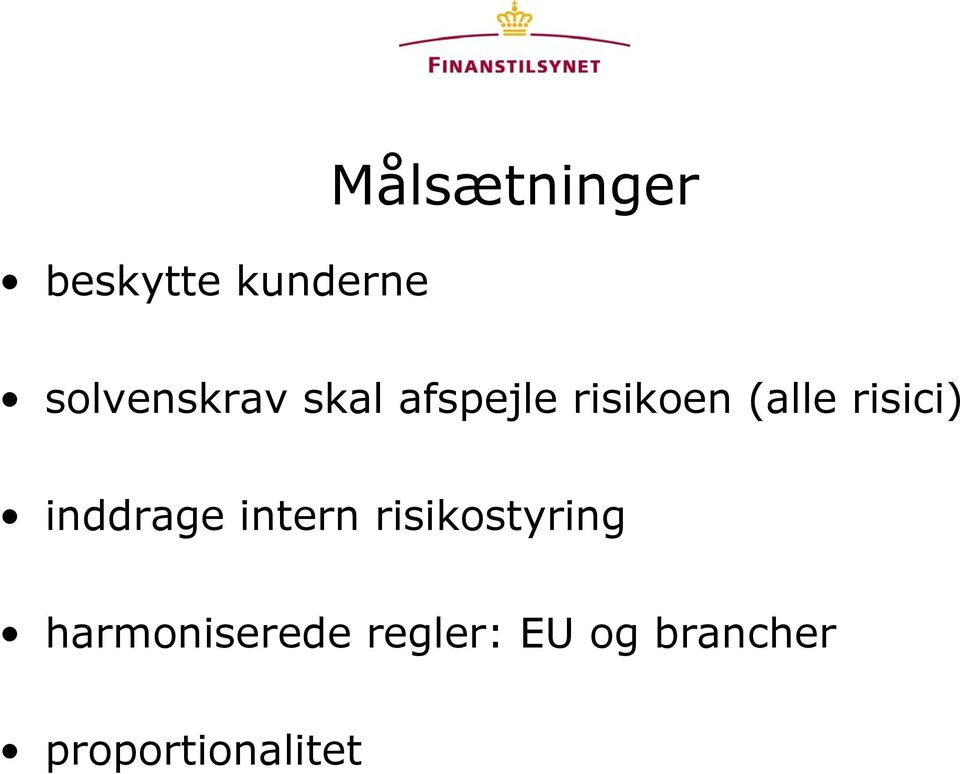 risici) inddrage intern risikostyring