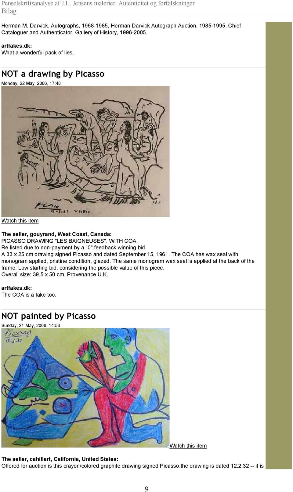 "Re listed due to non-payment by a ""0"" feedback winning bid A 33 x 25 cm drawing signed Picasso and dated September 15, 1961. The COA has wax seal with monogram applied, pristine condition, glazed."
