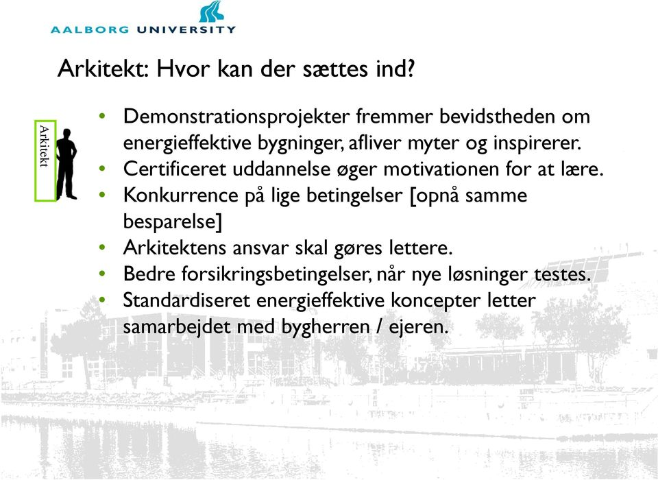 inspirerer. Certificeret uddannelse øger motivationen for at lære.