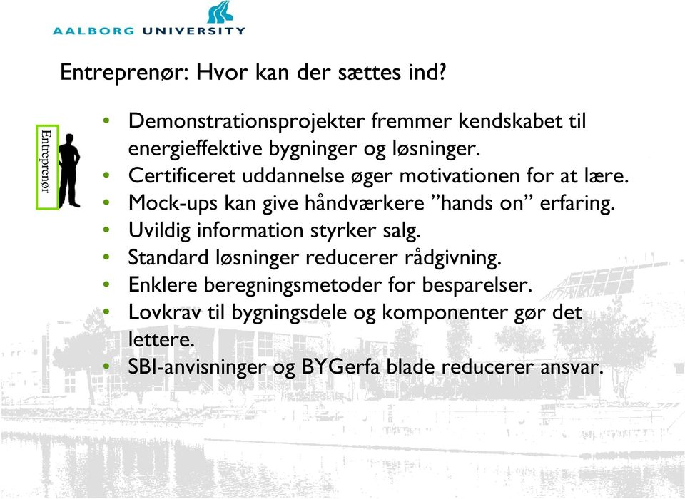 Certificeret uddannelse øger motivationen for at lære. Mock-ups kan give håndværkere hands on erfaring.
