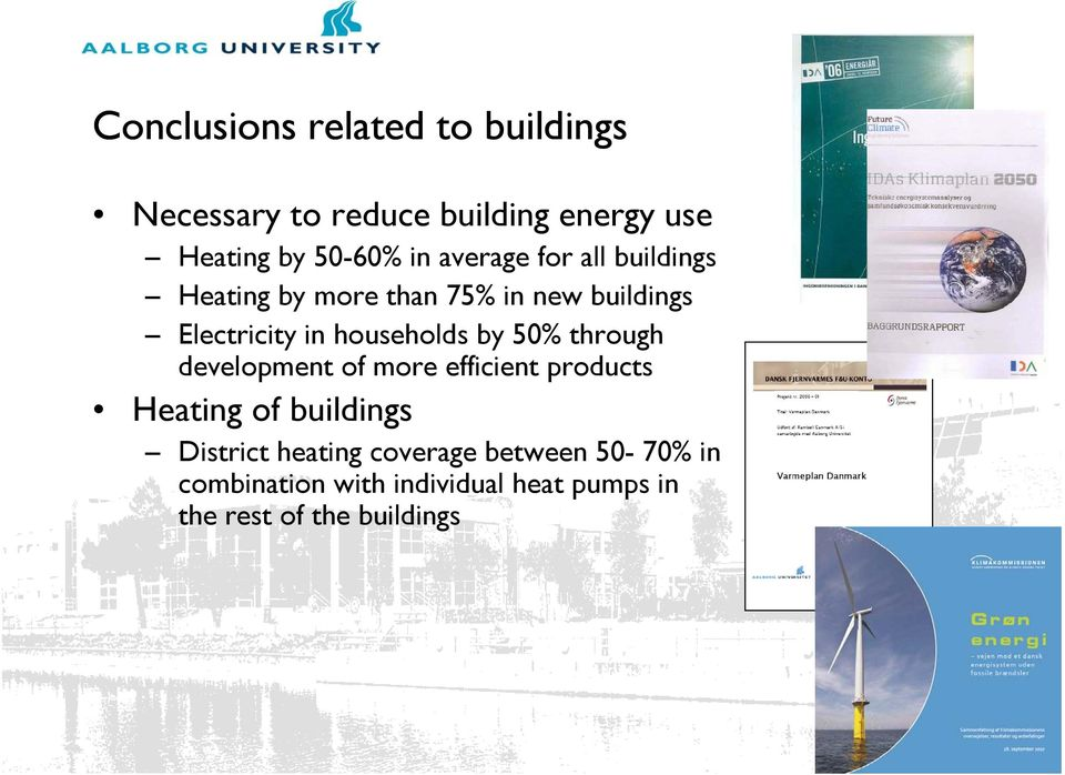 by 50% through development of more efficient products Heating of buildings District heating