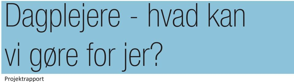 gøre for jer?
