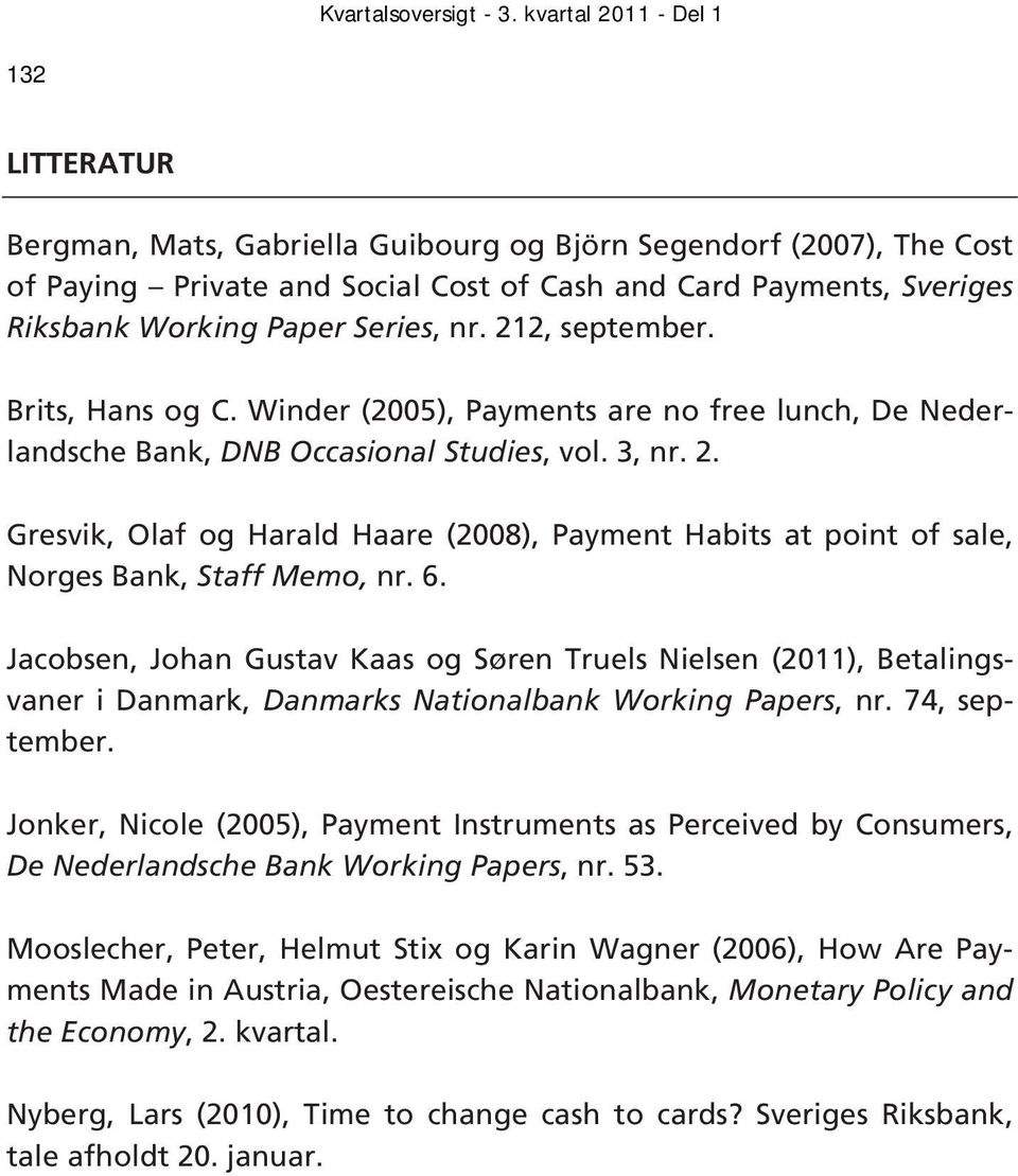 Gresvik, Olaf og Harald Haare (28), Payment Habits at point of sale, Norges Bank, Staff Memo, nr. 6.