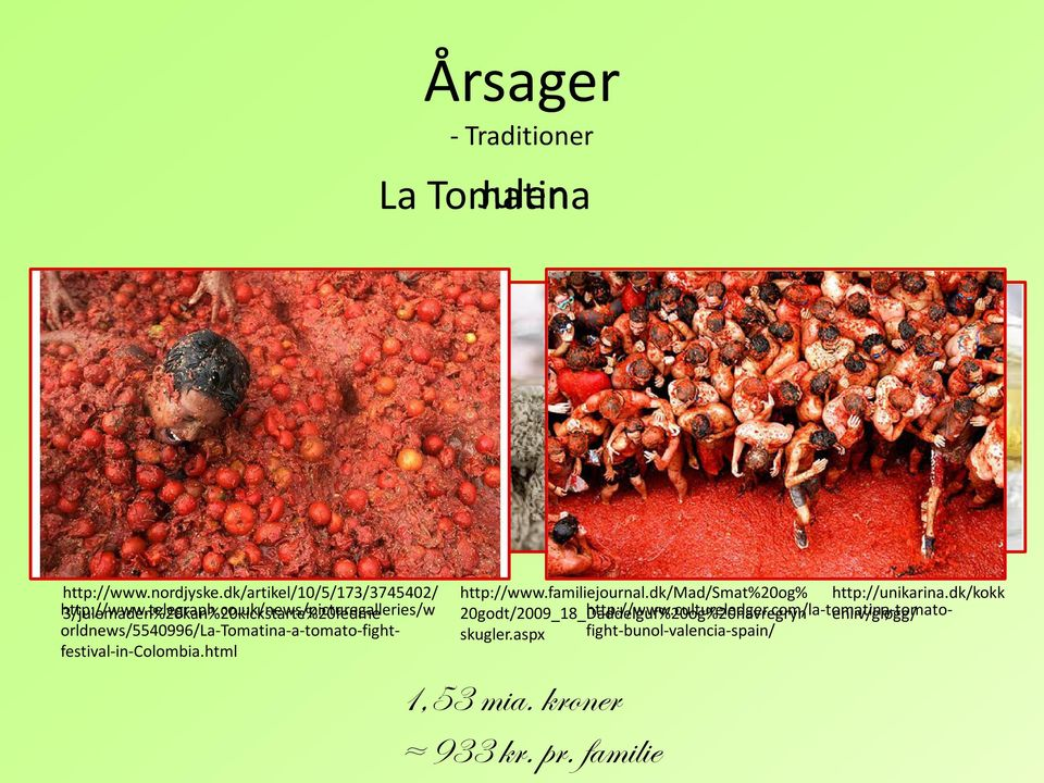 orldnews/5540996/la-tomatina-a-tomato-fightfestival-in-colombia.html http://www.familiejournal.