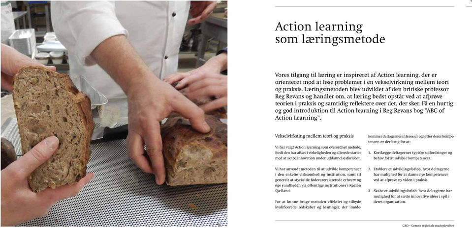 Få en hurtig og god introduktion til Action learning i Reg Revans bog ABC of Action Learning.