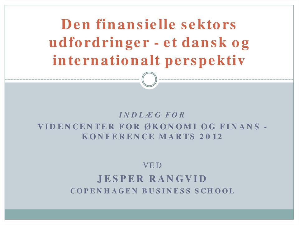 VIDENCENTER FOR ØKONOMI OG FINANS - KONFERENCE